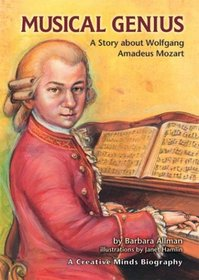 Musical Genius: A Story About Wolfgang Amadeus Mozart (Creative Minds Biographies)