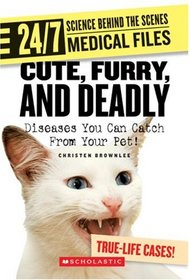 Cute, Furry, and Deadly: Diseases You Can Catch from Your Pet! (24/7: Science Behind the Scenes)