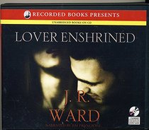 Lover Enshrined (Black Dagger Brotherhood, Bk 6) (Audio CD) (Unabridged)