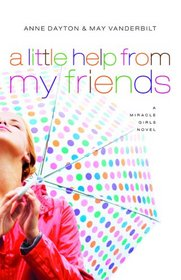 A Little Help from My Friends (Miracle Girls, Bk 3)