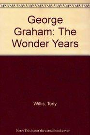 George Graham: The Wonder Years
