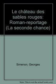 Le chateau des sables rouges: Roman-reportage (La seconde chance) (French Edition)