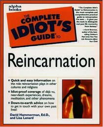 The Complete Idiot's Guide to Reincarnation
