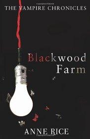 Blackwood Farm (Vampire Chronicles 09)