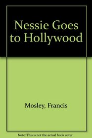 NESSIE GOES TO HOLLYWOOD