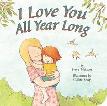 I Love You All Year Long (Padded Board Books)