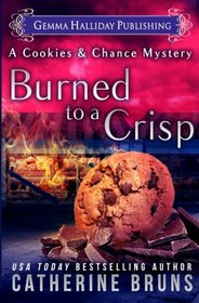 Burned to a Crisp (Cookies & Chance Mysteries) (Volume 3)