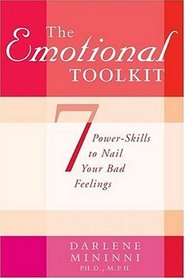 The Emotional Toolkit : Seven Power-Skills to Nail Your Bad Feelings