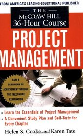 The McGraw-Hill 36-Hour Project Management Course (McGraw-Hill 36-Hour Course)