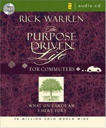 Purpose-Driven� Life - for Commuters : What on Earth Am I Here For?