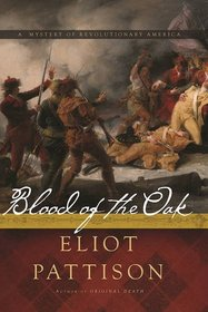 Blood of the Oak: A Mystery of Revolutionary America