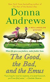 The Good, the Bad, and the Emus (Meg Langslow, Bk 17)