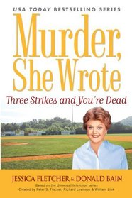 Murder, She Wrote: Three Strikes and You're Dead (Book #26)