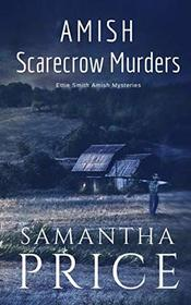 Amish Scarecrow Murders (Ettie Smith Amish Mysteries)