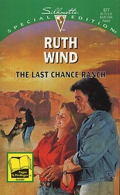 Last Chance Ranch (Silhouette Special Edition, No 977)