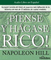 Piense y Hagase Rico / Think and Grow Rich (Spanish Edition)