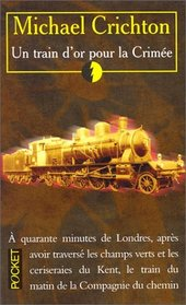 Train d'or Pour la Crimee (A Great Train Robbery) (French Edition)