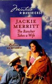 The Rancher Takes a Wife (Montana Mavericks, Bk 5)