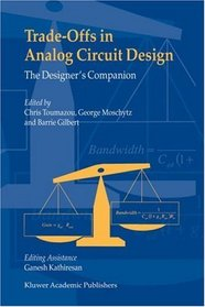 Trade-Offs in Analog Circuit Design - The Designer's Companion