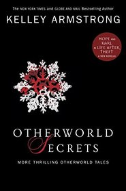 Otherworld Secrets: More Thrilling Otherworld Tales (The Women of the Otherworld Series)