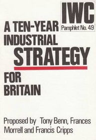 Ten-year Industrial Strategy for Britain (IWC pamphlet)