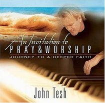 An Invitation to Pray and Worship  : A Journey to A Deeper Faith