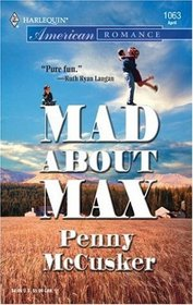 Mad About Max (Fatherhood) (Harlequin American Romance, No 1063)