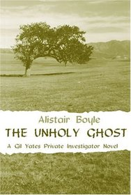 The Unholy Ghost: A Gil Yates Private Investigator Novel (Gil Yates Private Investigator Novel, 7)