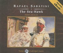 The Sea-Hawk, with eBook (Tantor Unabridged Classics)