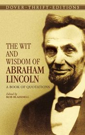 The Wit and Wisdom of Abraham Lincoln: A Book of Quotations (Thrift Edition)