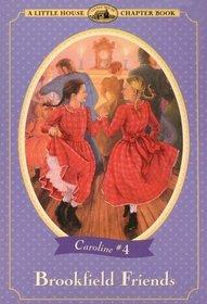 Brookfield Friends (Little House Chapter Book)