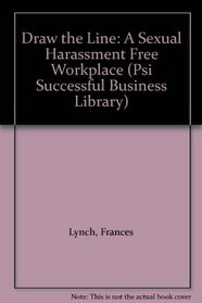 Draw the Line: A Sexual Harassment Free Workplace (Psi Successful Business Library)