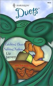 Catching Chase / Nabbing Nathan (Hometown Heartthrobs) (Harlequin Duets, No 71)