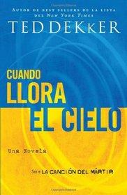 Cuando llora el cielo (La Cancion del Martir) (Spanish Edition)