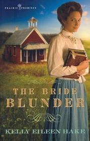 The Bride Blunder (Prairie Promises, Bk 3)