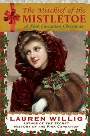 The Mischief of the Mistletoe  (Pink Carnation, Bk 7)