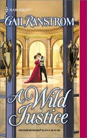 A Wild Justice (Harlequin Historical, No 617)
