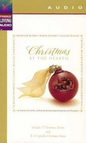 Christmas by the Hearth: A Treasury of Stories Celebrating the Meaning of and Mystery of Christmas