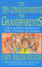 The Ten Commandments for Grandparents: A Wise and Witty Handbook for Today's Grandmas and Grandpas