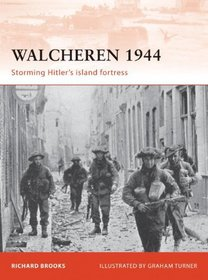 Walcheren 1944: Storming Hitler's island fortress (Campaign)