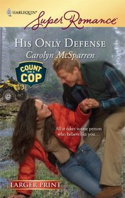 His Only Defense (Count on a Cop) (Harlequin Superromance, No 1532) (Larger Print)
