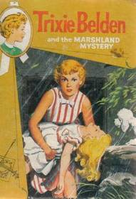 Trixie Belden and the Marshland Mystery (Trixie Belden, Bk 10)