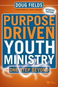 Purpose Driven Youth Ministry: One Step Beyond