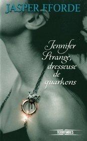 Jennifer Strange, Dresseuse de Quarkons (The Song of the Quarkbeast) (Last Dragonslayer, Bk 2) (French Edition)