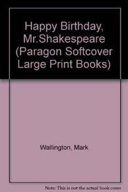 Happy Birthday, Mr.Shakespeare (Paragon Softcover Large Print Books)