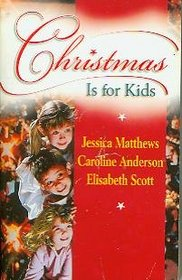 Christmas is for Kids: A Healing Season / A Very Special Need / Happy Christmas, Doctor Dear