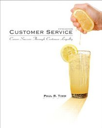 Customer Service: Career Success Through Customer Loyalty (5th Edition)