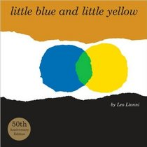 Little Blue and Little Yellow: A Story for Pippo and Other Children