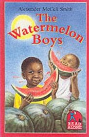 The Watermelon Boys (Read Alone)