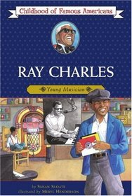 Ray Charles: Young Musician (Childhood of Famous Americans)